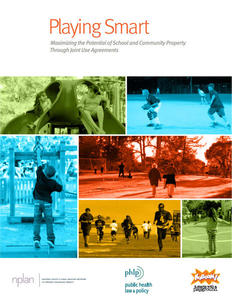 Playing Smart: Maximizing the Potential of School and Community Property through Joint Use Agreements