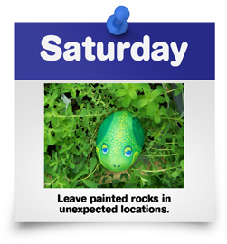 Leave painted rocks in unexpected locations