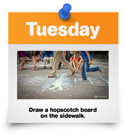 Draw a hopscotch board on the sidewalk