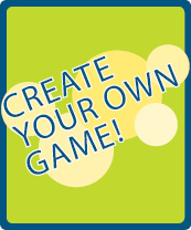 Create Your Own Game!